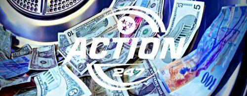 Action 24/7 Money Laundering?